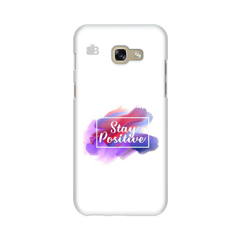 Stay Positive Samsung A5 2017 Phone Cover