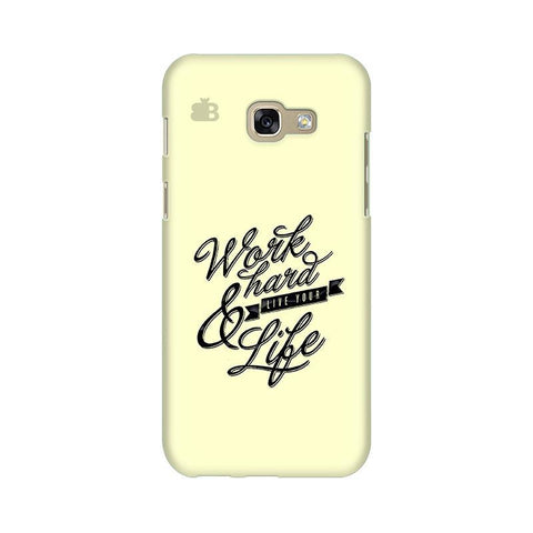 Work Hard Samsung A5 2017 Phone Cover