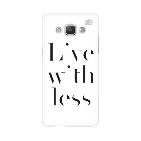 Live with Less Samsung A5 Phone Cover