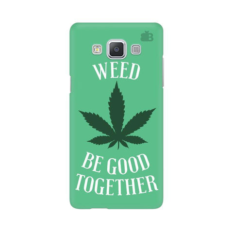 Weed be good Together Samsung A5 Phone Cover