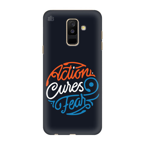 Action Cures Fear Samsung A6+ Cover