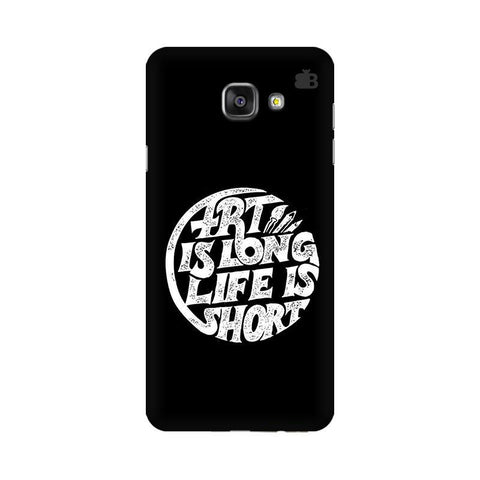 Art is Long Samsung A7 2016 Phone Cover