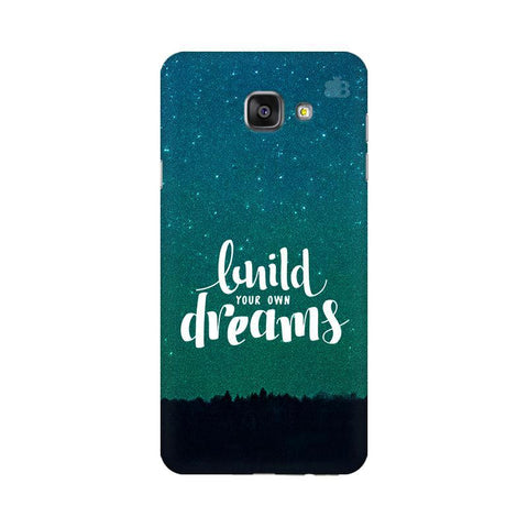Build your own Dreams Samsung A7 2016 Phone Cover