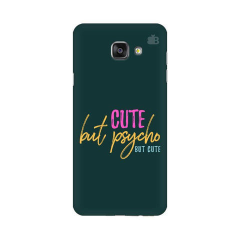 Cute but Psycho Samsung A7 2016 Phone Cover