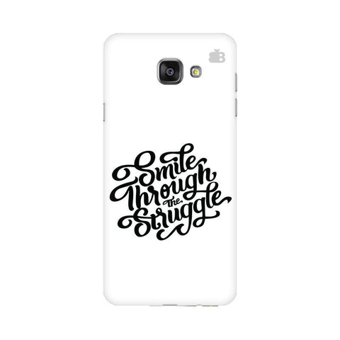 Smile through the Struggle Samsung A7 2016 Phone Cover