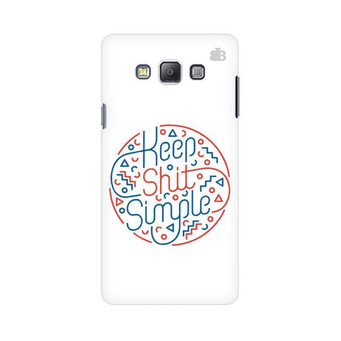 Keep Shit Simple Samsung A7 Phone Cover