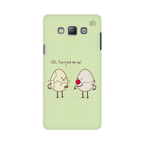 You Crack me up Samsung A7 Phone Cover