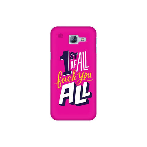 F You All Samsung A8 2016 Phone Cover