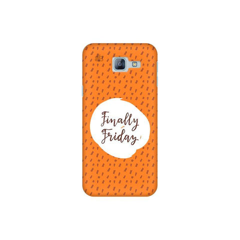 Finally Friday Samsung A8 2016 Phone Cover