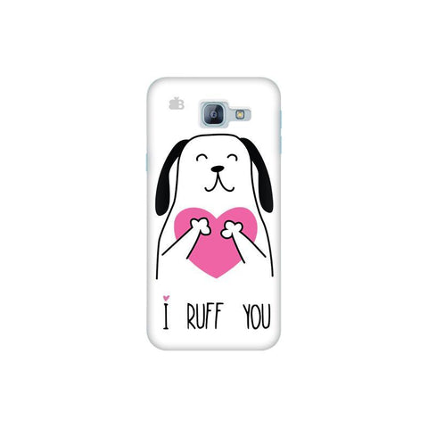 I Ruff You Samsung A8 2016 Phone Cover