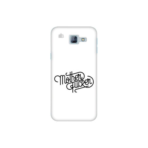 Mother F'er Samsung A8 2016 Phone Cover
