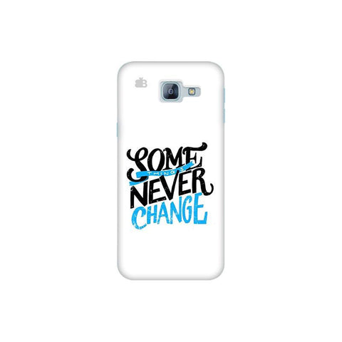Never Change Samsung A8 2016 Phone Cover