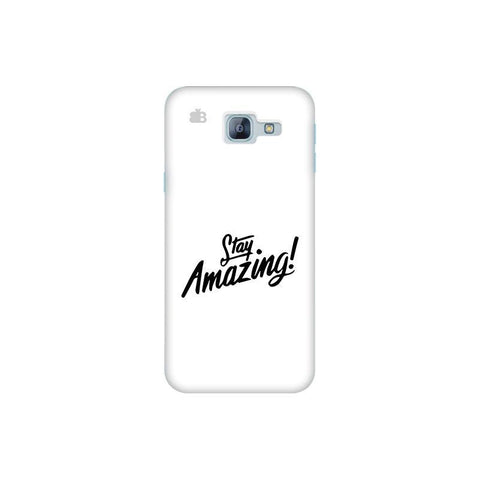 Stay Amazing Samsung A8 2016 Phone Cover