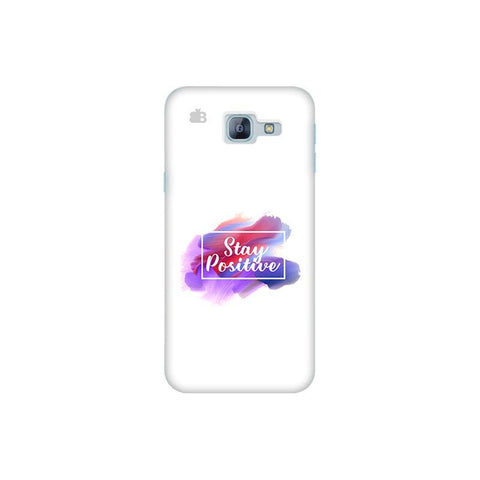 Stay Positive Samsung A8 2016 Phone Cover