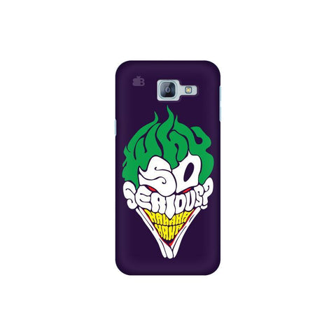 Why So Serious Samsung A8 2016 Phone Cover