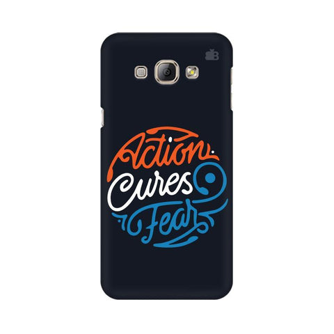 Action Cures Fear Samsung A8 Phone Cover