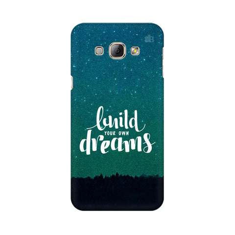 Build your own Dreams Samsung A8 Phone Cover