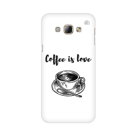 Coffee is Love Samsung A8 Phone Cover