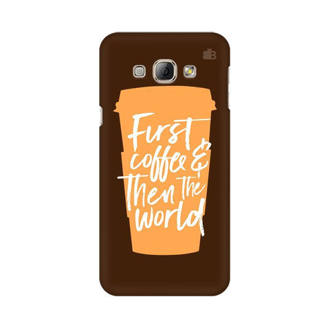 First Coffee Samsung A8 Phone Cover