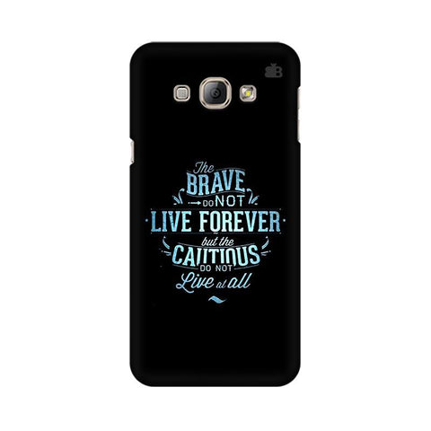 Live Forever Samsung A8 Phone Cover