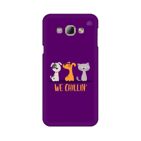 We Chillin Samsung A8 Phone Cover