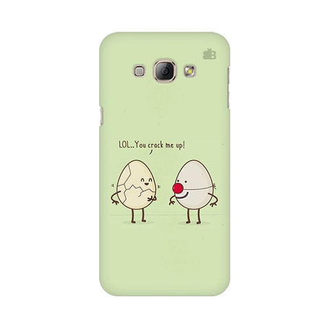 You Crack me up Samsung A8 Phone Cover