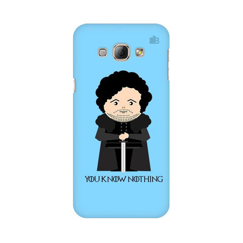 You Know Nothing Samsung A8 Phone Cover