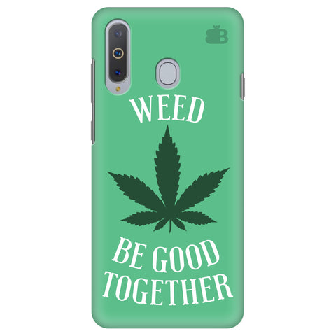 Weed be good Together Samsung A8s Cover