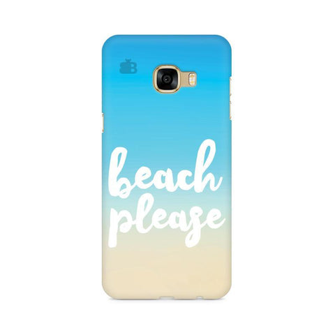 Beach Please Samsung C7 Pro Cover