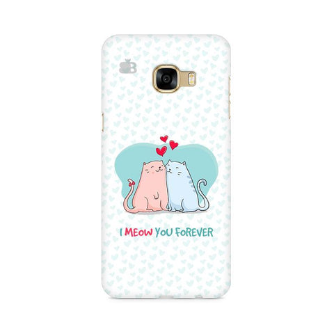 Meow You Forever Samsung C7 Pro Cover