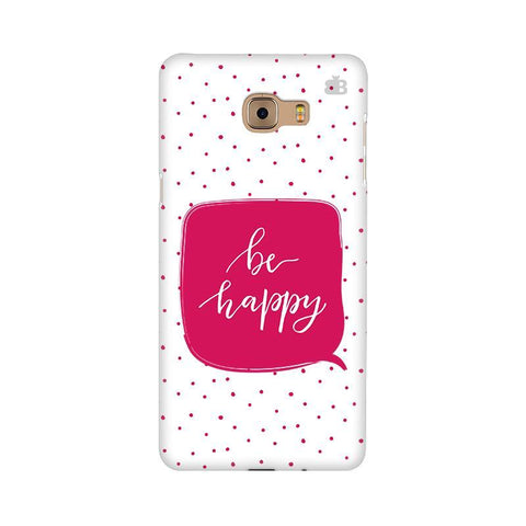 Be Happy Samsung C9 Pro Cover