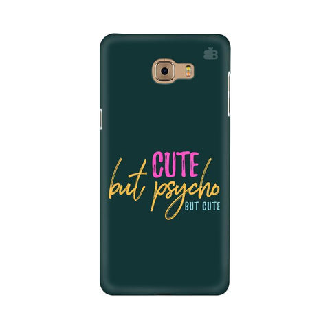 Cute but Psycho Samsung C9 Pro Cover