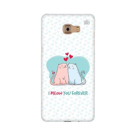 Meow You Forever Samsung C9 Pro Cover