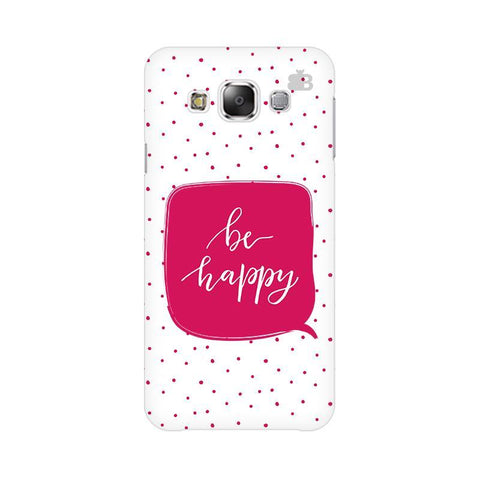 Be Happy Samsung E5 Cover