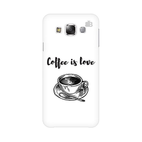 Coffee is Love Samsung E5 Cover