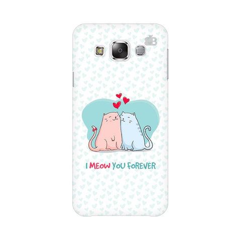 Meow You Forever Samsung E5 Cover