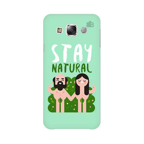 Stay Natural Samsung E5 Cover