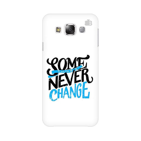 Never Change Samsung E7 Cover