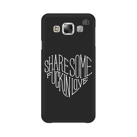 Share Some F'ing Love Samsung E7 Cover