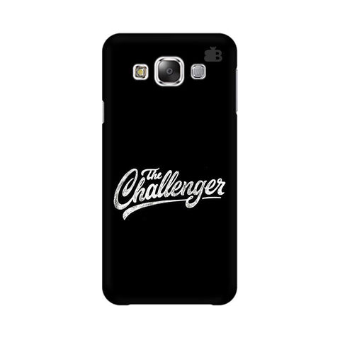 The Challenger Samsung E7 Cover