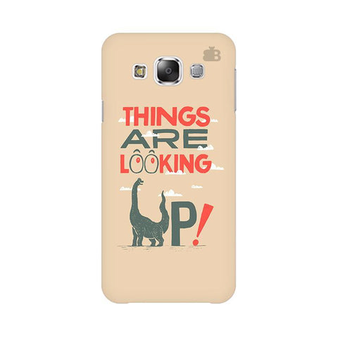 Things are looking Up Samsung E7 Cover