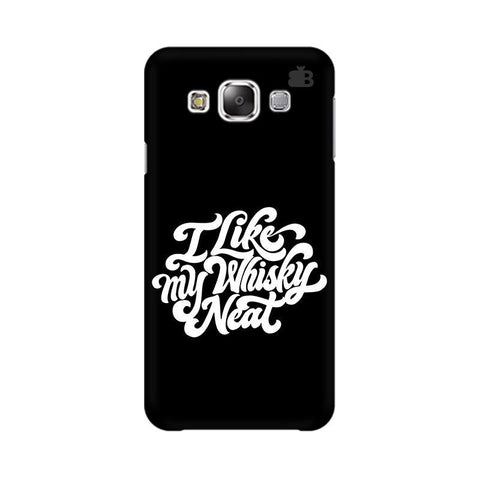 Whiskey Neat Samsung E7 Cover