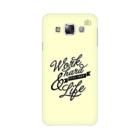 Work Hard Samsung E7 Cover