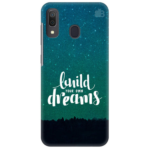 Build Your Own Dreams Samsung Galaxy A30 Cover