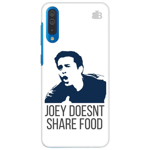Joey Doesnt Share Food Samsung Galaxy A50 Cover