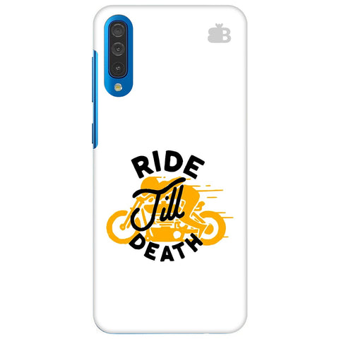 Ride Till Death Samsung Galaxy A50 Cover