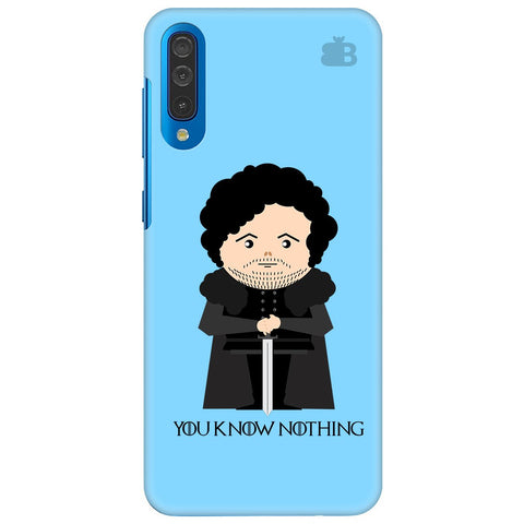 You Know Nothing Samsung Galaxy A50 Cover