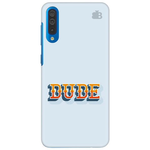 Dude Samsung Galaxy A70 Cover