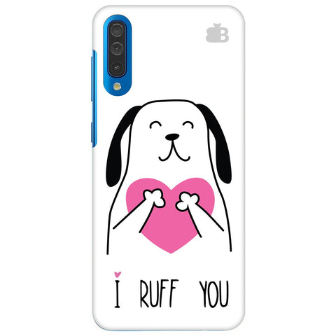 I Ruff You Samsung Galaxy A70 Cover