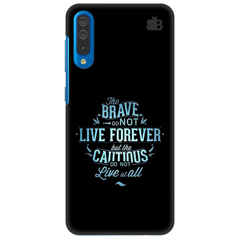 Live Forever Samsung Galaxy A70 Cover